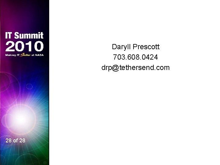 Daryll Prescott 703. 608. 0424 drp@tethersend. com 28 of 28