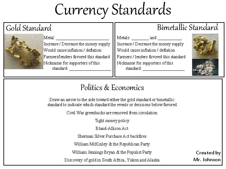 Currency Standards Bimetallic Standard Gold Standard Metal: ____________ Increase / Decrease the money supply