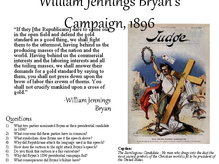 """William Jennings Bryan's Campaign, 1896 """"If they [the Republicans] dare to come out in"""