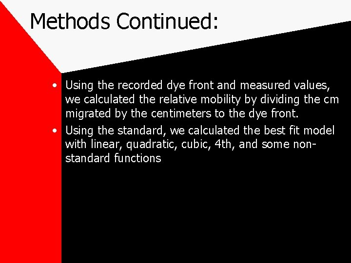 Methods Continued: • Using the recorded dye front and measured values, we calculated the