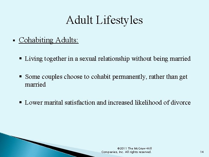 Adult Lifestyles § Cohabiting Adults: § Living together in a sexual relationship without being