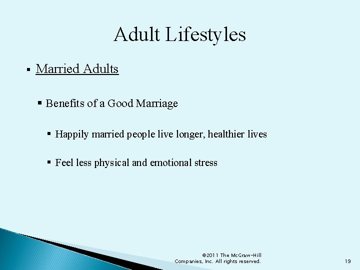Adult Lifestyles § Married Adults § Benefits of a Good Marriage § Happily married