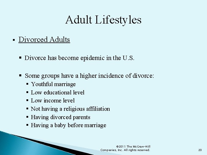 Adult Lifestyles § Divorced Adults § Divorce has become epidemic in the U. S.
