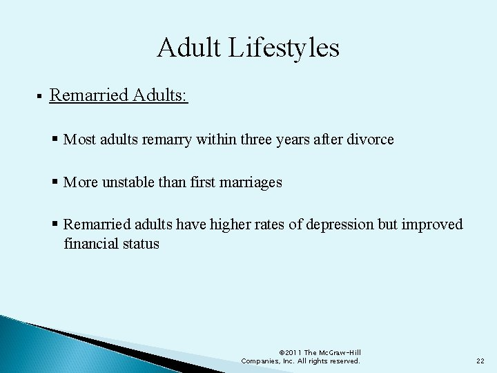 Adult Lifestyles § Remarried Adults: § Most adults remarry within three years after divorce