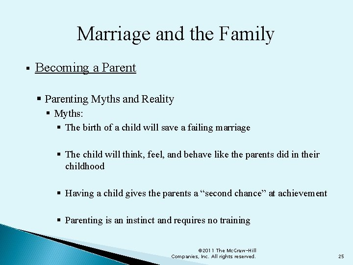 Marriage and the Family § Becoming a Parent § Parenting Myths and Reality §