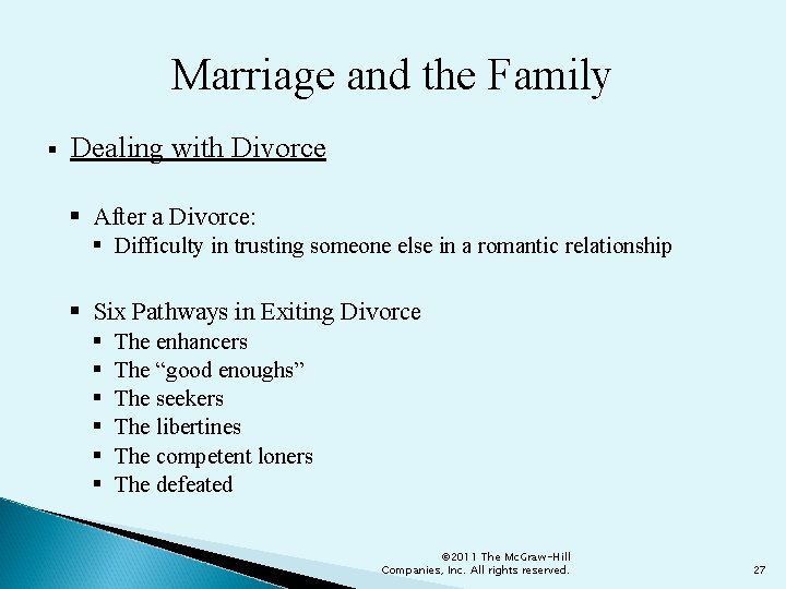 Marriage and the Family § Dealing with Divorce § After a Divorce: § Difficulty