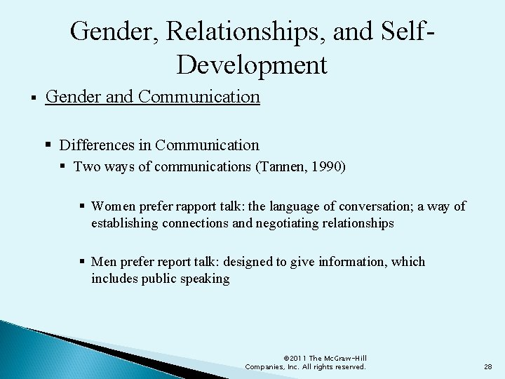 Gender, Relationships, and Self. Development § Gender and Communication § Differences in Communication §