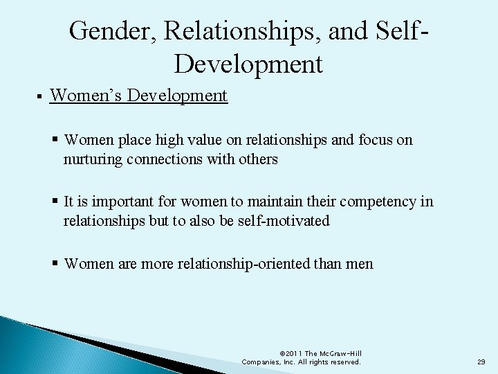 Gender, Relationships, and Self. Development § Women's Development § Women place high value on