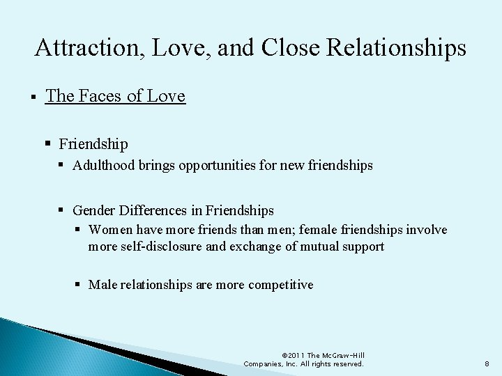Attraction, Love, and Close Relationships § The Faces of Love § Friendship § Adulthood