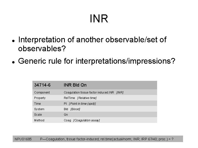 INR Interpretation of another observable/set of observables? Generic rule for interpretations/impressions? NPU 01685 34714