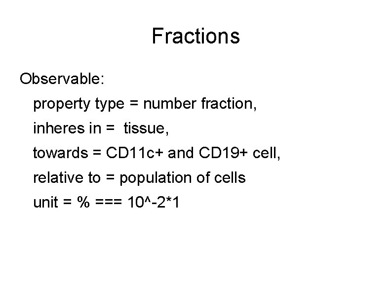 Fractions Observable: property type = number fraction, inheres in = tissue, towards = CD