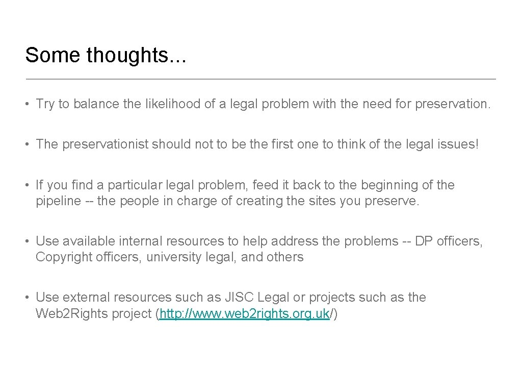 Some thoughts. . . • Try to balance the likelihood of a legal problem