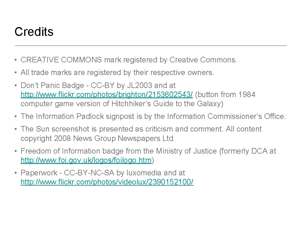 Credits • CREATIVE COMMONS mark registered by Creative Commons. • All trade marks are