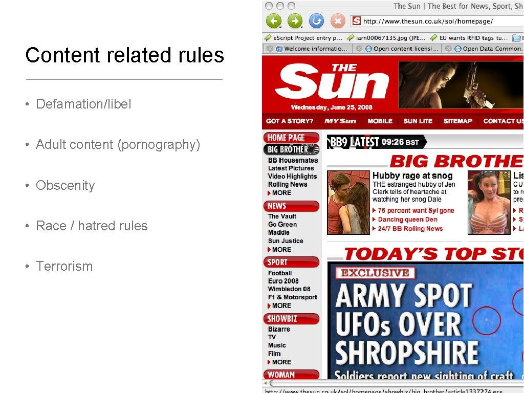 Content related rules • Defamation/libel • Adult content (pornography) • Obscenity • Race /