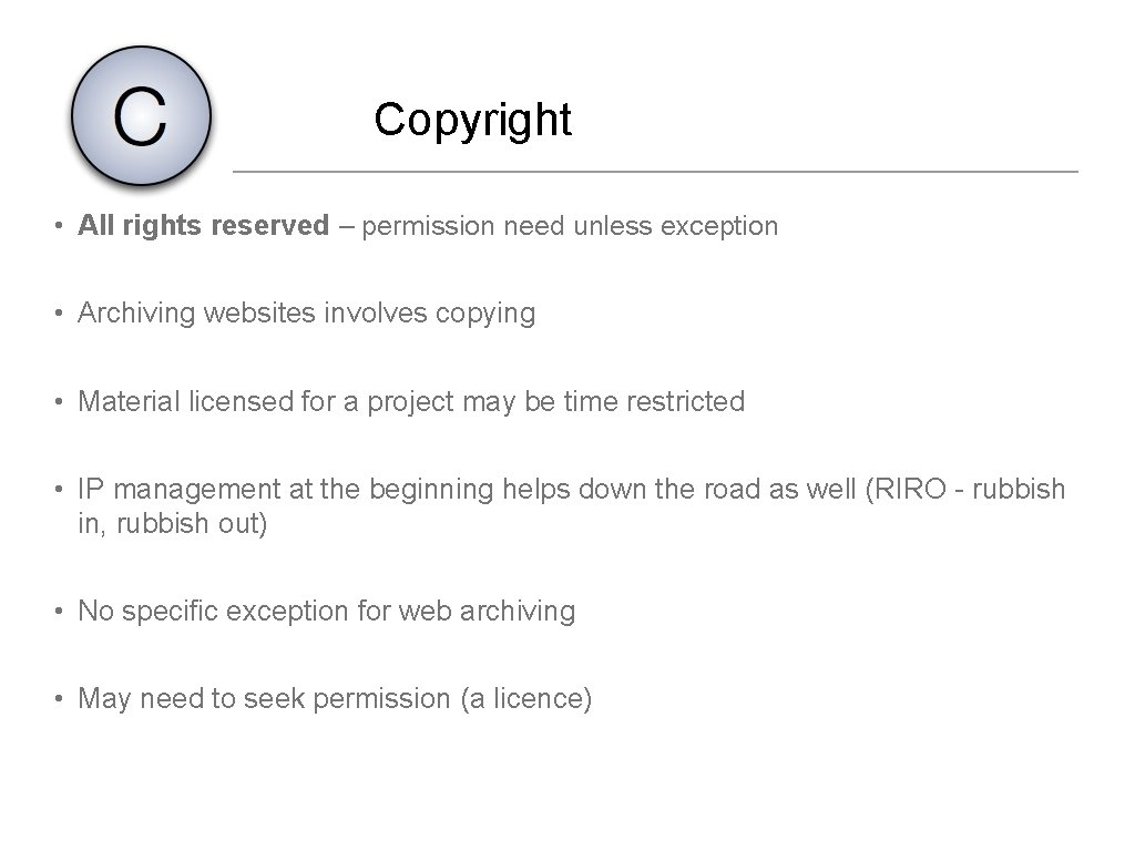 Copyright • All rights reserved – permission need unless exception • Archiving websites involves