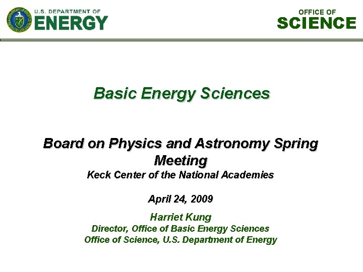 OFFICE OF SCIENCE Basic Energy Sciences Board on Physics and Astronomy Spring Meeting Keck