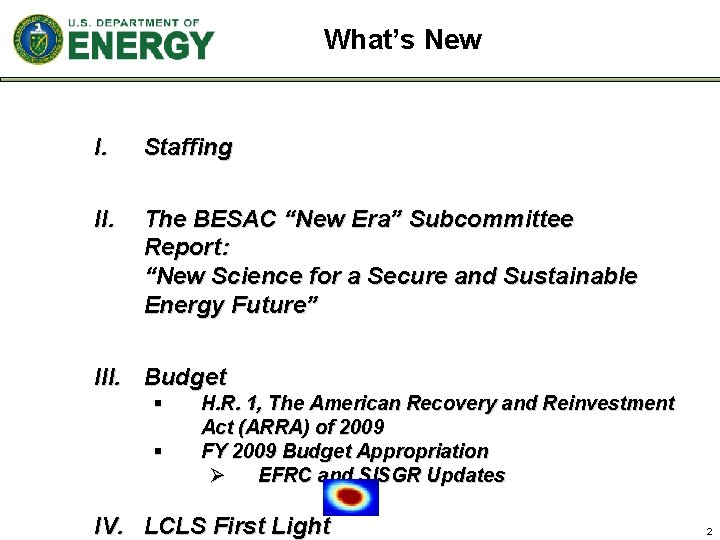 """What's New I. Staffing II. The BESAC """"New Era"""" Subcommittee Report: """"New Science for"""