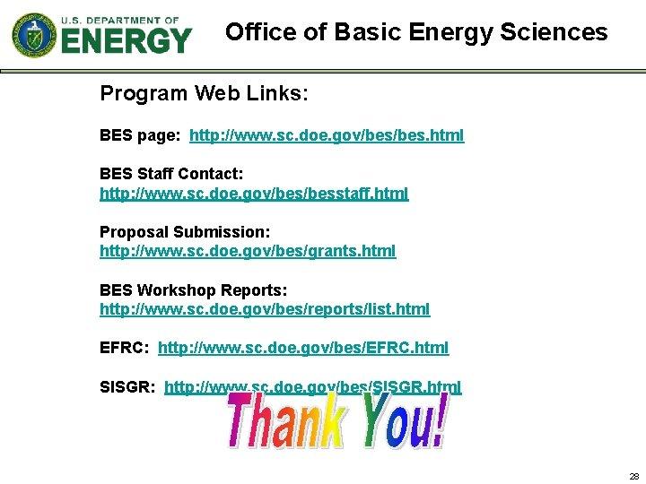 Office of Basic Energy Sciences Program Web Links: BES page: http: //www. sc. doe.