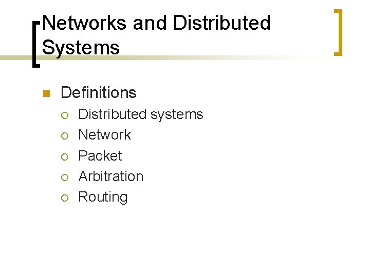 Networks and Distributed Systems n Definitions ¡ ¡ ¡ Distributed systems Network Packet Arbitration