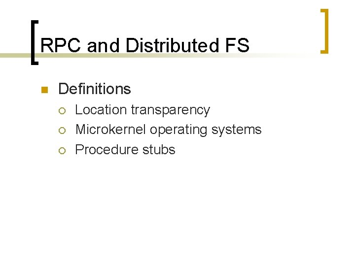 RPC and Distributed FS n Definitions ¡ ¡ ¡ Location transparency Microkernel operating systems