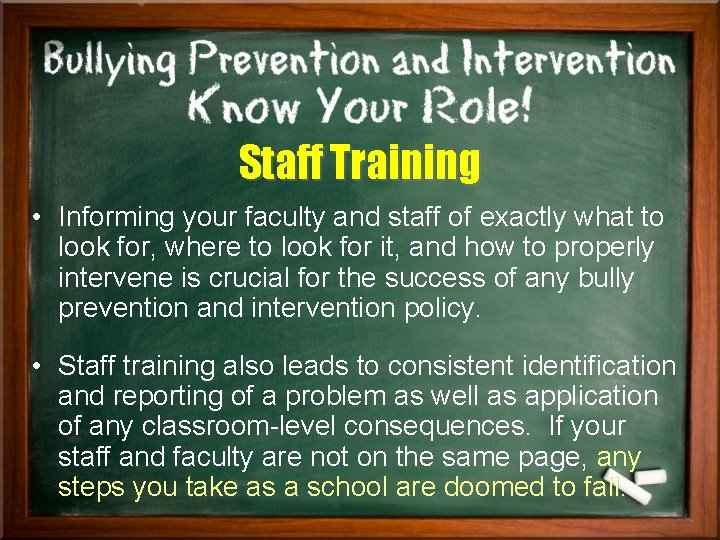 Staff Training • Informing your faculty and staff of exactly what to look for,