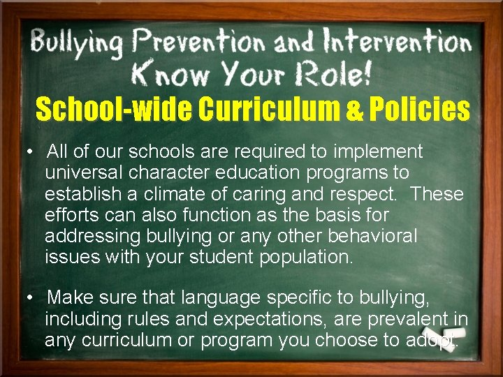 School-wide Curriculum & Policies • All of our schools are required to implement universal