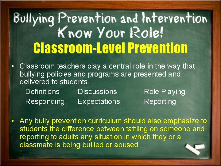 Classroom-Level Prevention • Classroom teachers play a central role in the way that bullying