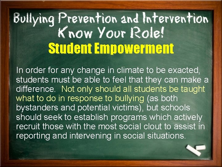 Student Empowerment In order for any change in climate to be exacted, students must