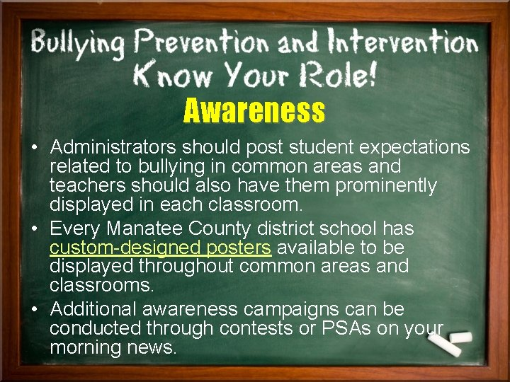 Awareness • Administrators should post student expectations related to bullying in common areas and