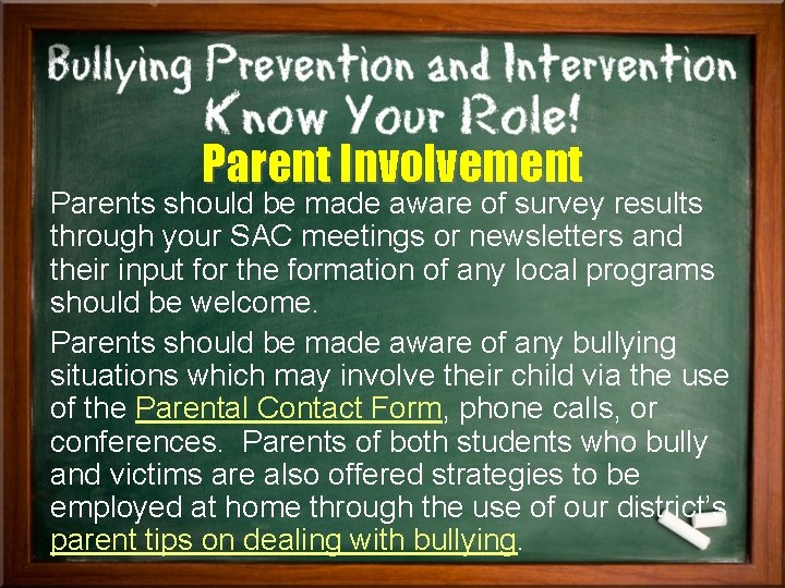 Parent Involvement Parents should be made aware of survey results through your SAC meetings