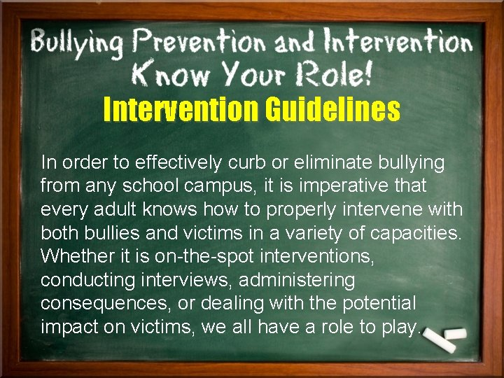 Intervention Guidelines In order to effectively curb or eliminate bullying from any school campus,
