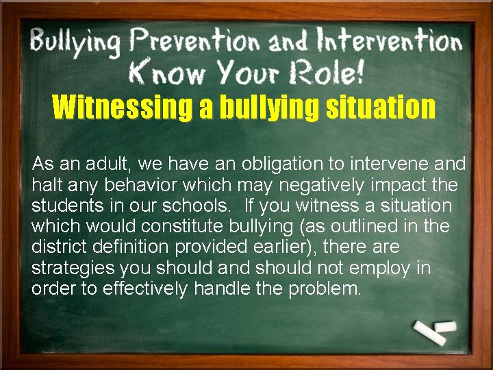 Witnessing a bullying situation As an adult, we have an obligation to intervene and