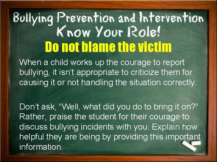 Do not blame the victim When a child works up the courage to report