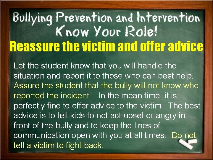 Reassure the victim and offer advice Let the student know that you will handle