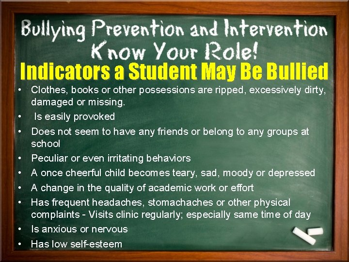 Indicators a Student May Be Bullied • Clothes, books or other possessions are ripped,
