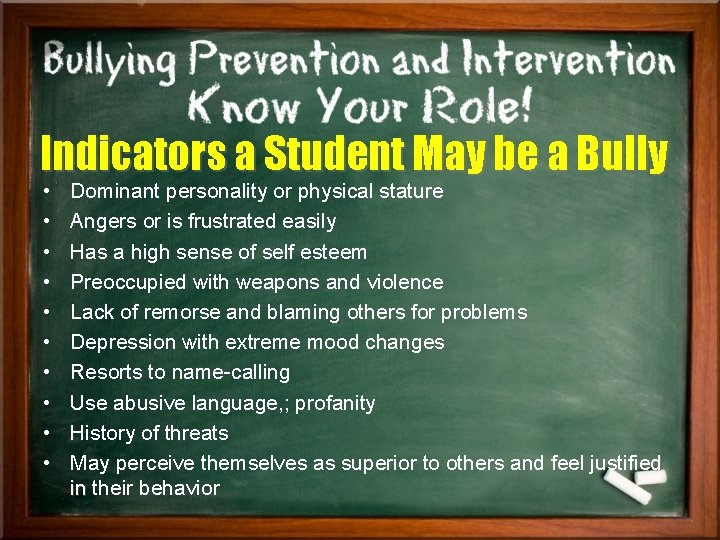 Indicators a Student May be a Bully • • • Dominant personality or physical