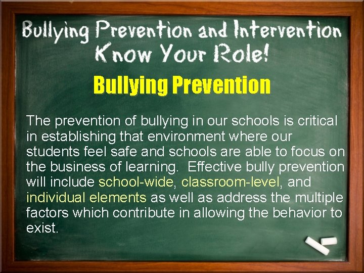 Bullying Prevention The prevention of bullying in our schools is critical in establishing that