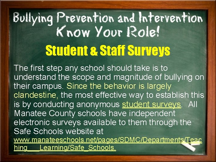 Student & Staff Surveys The first step any school should take is to understand