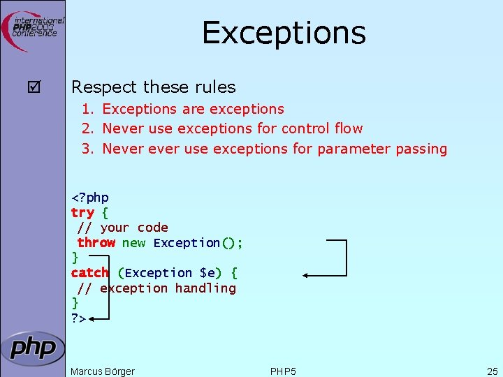 Exceptions þ Respect these rules 1. Exceptions are exceptions 2. Never use exceptions for
