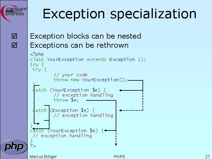 Exception specialization þ þ Exception blocks can be nested Exceptions can be rethrown <?