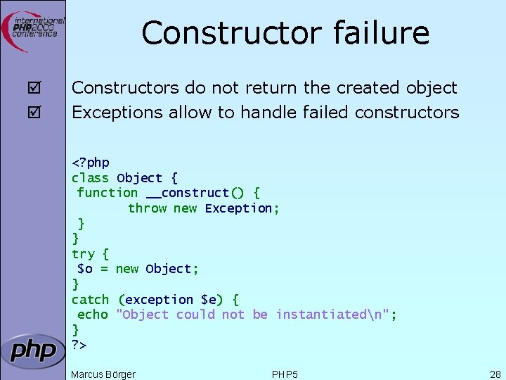 Constructor failure þ þ Constructors do not return the created object Exceptions allow to