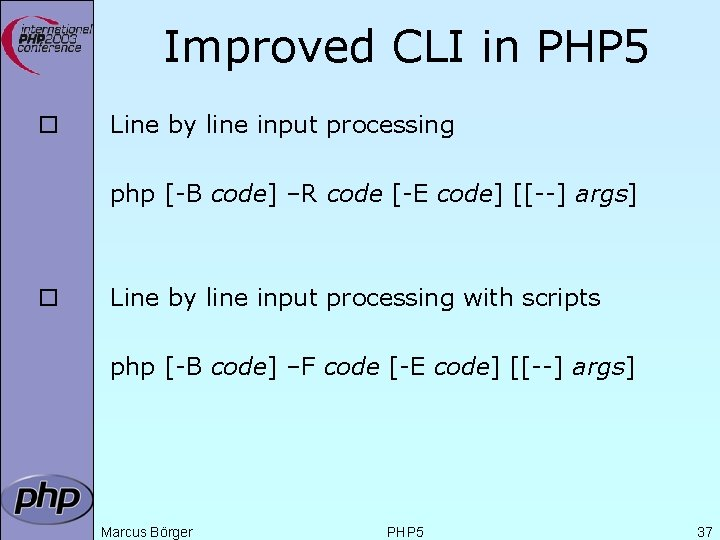 Improved CLI in PHP 5 ¨ Line by line input processing php [-B code]