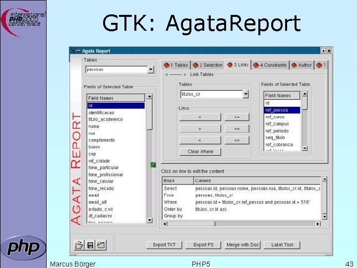GTK: Agata. Report Marcus Börger PHP 5 43