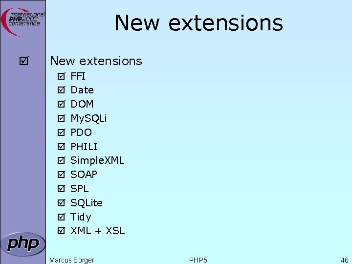 New extensions þ þ þ þ FFI Date DOM My. SQLi PDO PHILI Simple.