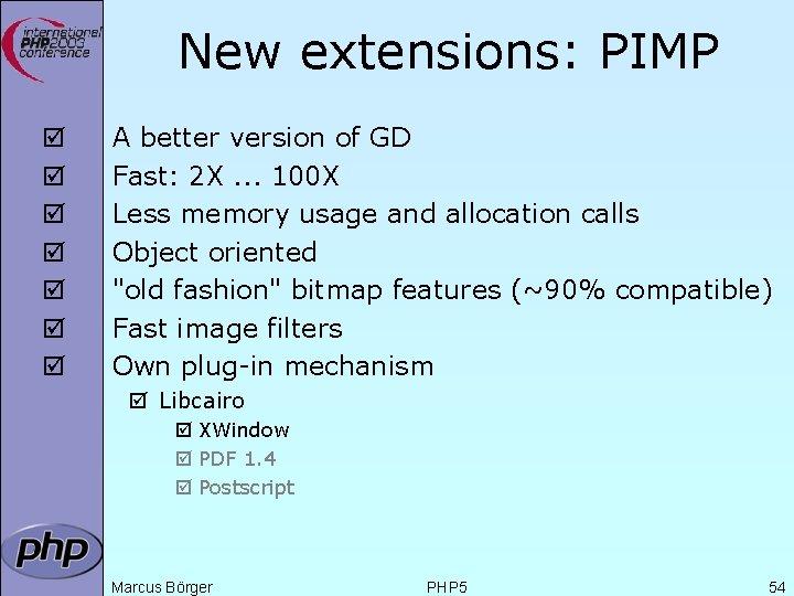 New extensions: PIMP þ þ þ þ A better version of GD Fast: 2