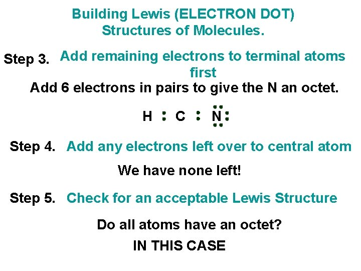 Building Lewis (ELECTRON DOT) Structures of Molecules. Step 3. Add remaining electrons to terminal