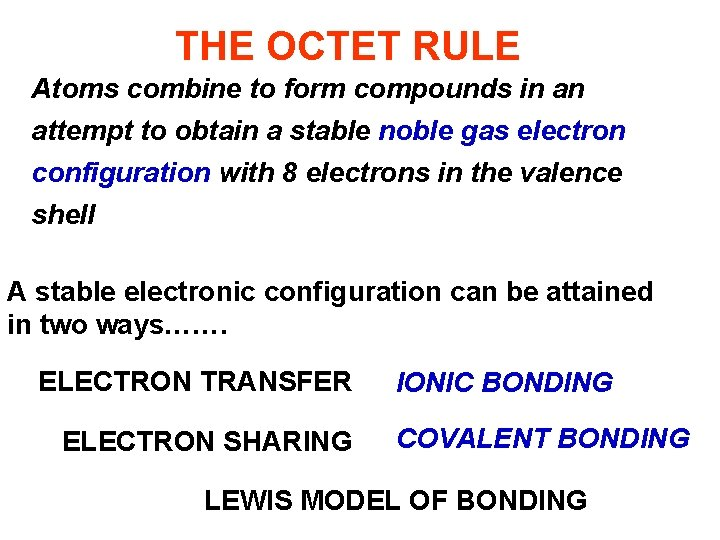 THE OCTET RULE Atoms combine to form compounds in an attempt to obtain a