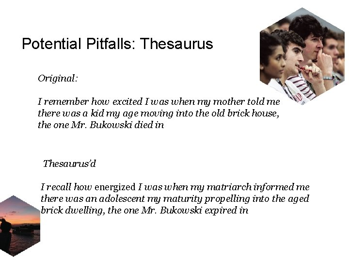 Potential Pitfalls: Thesaurus Original: I remember how excited I was when my mother told