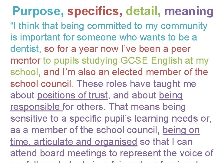 """Purpose, specifics, detail, meaning """"I think that being committed to my community is important"""