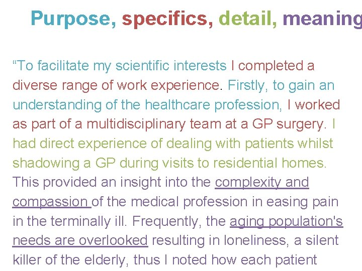 """Purpose, specifics, detail, meaning """"To facilitate my scientific interests I completed a diverse range"""